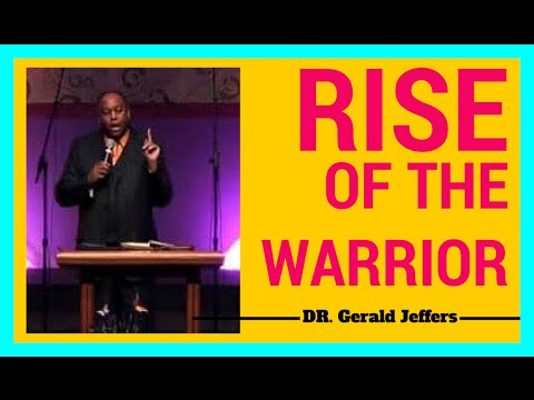 Apostolic Preaching | Dr  Gerald Jeffers | The Rise of the Warrior