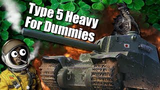 WoT || Type 5 Heavy For Dummies