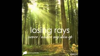 Losing Rays - Never (Original Mix) [WRR074]