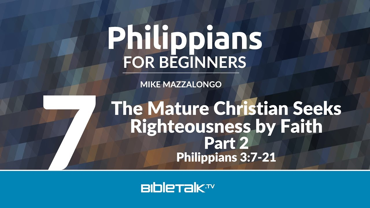 7. The Mature Christian Seeks Righteousness by Faith