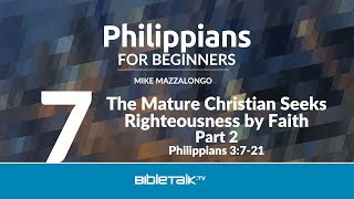 The Mature Christian Seeks Righteousness by Faith - Part 2