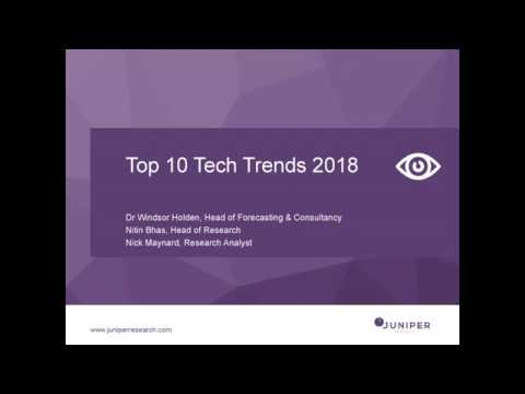 Juniper Research Top 10 Tech Trends 2018 Webinar