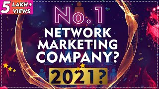 No.1 Network Marketing Company in 2021 for Joining