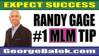 Randy Gage's #1 MLM Tip Regarding Success!