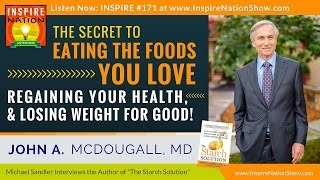 🌟DR JOHN MCDOUGALL: The Secret to Eating the Foods You Love & Losing Weight!  | The Starch Solution