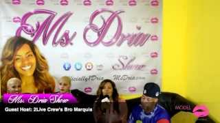 2 Live Crew's ''Brother Marquis'' on The Ms.Dria Show!!! Episode #2.. 11-12-15