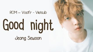 [ROM|VOstfr|Vietsub] GOOD NIGHT - JEONG SEWOON (정세운) (Composed by DAY6's Jae & Wonpil)