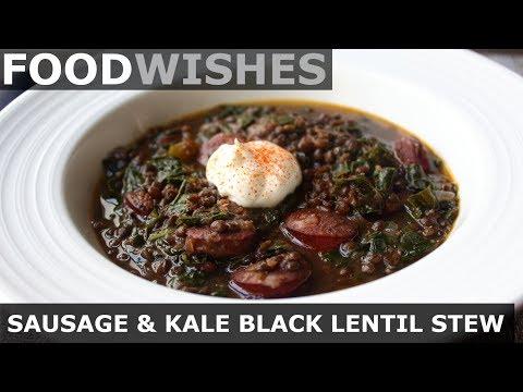 Sausage & Kale Black Lentil Stew – Food Wishes