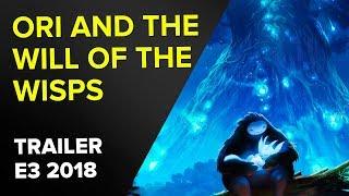 ORI AND THE WILL OF THE WISPS - TRAILER E3 2018