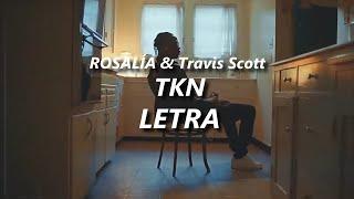 ROSALÍA & Travis Scott - TKN🔥| LETRA / LYRICS