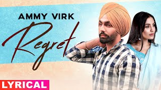 Regret (Lyrical) | Ammy Virk | Gold Boy | Simar Doraha | Latest Punjabi Songs 2020 | Speed Records