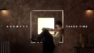 AAAMYYY – TAKES TIME [Official Music Video]