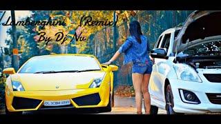 Lamberghini (Remix)   The Doorbeen Feat Ragini   2019   - Dj Nv