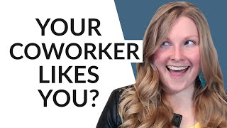 SIGNS A FEMALE COWORKER LIKES YOU! (5 Subtle Signs You Need to Know!)