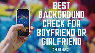 Best Background Check For Boyfriend or Girlfriend