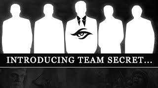 Introducing Team Secret...