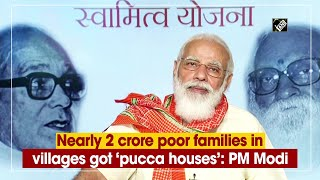 Nearly 2 crore poor families in villages got 'pucca houses': PM Modi - Download this Video in MP3, M4A, WEBM, MP4, 3GP