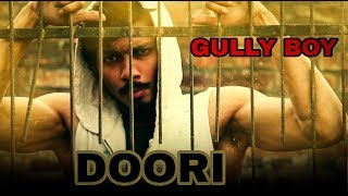 Doori | Gully Boy | Ranveer Singh | Believe Formation | Pradeep