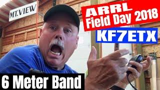 Field Day 2018 Ham Radio Off-Grid - 6 Meter Band QSO