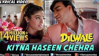 Kitna Haseen Chehra Full Lyrical Video Song   Dilwale   Ajay Devgan, Raveena Tandon   Kumar Sanu