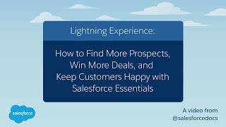 How to Find More Prospects, Win More Deals, and Keep Customer Happy with Salesforce Essentials