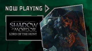 Middle-earth Shadow of Mordor - Lord of the Hunt video