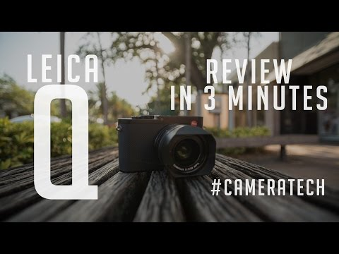 Leica Q in 3 minutes - #CameraTech