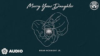 Marry Your Daughter - Brian Mcknight Jr (Audio)