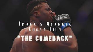 Francis Ngannou Short Film - The Comeback