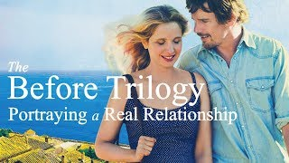 The Before Trilogy | Portraying a Real Relationship