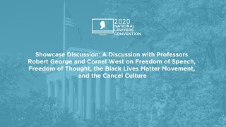 Click to play: Showcase Discussion: A Discussion with Professors Robert George and Cornel West on Freedom of Speech, Freedom of Thought, the Black Lives Matter Movement, and the Cancel Culture