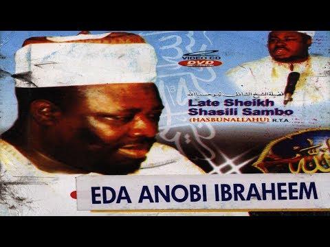 EDA ANOBI IBRAHEEM - Late Sheikh Shazili Zambo (Hasibunallah)