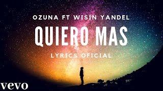 Ozuna   Quiero Mas (LyricsLetra) Ft Wisin, Yandel Letra Audio Oficial