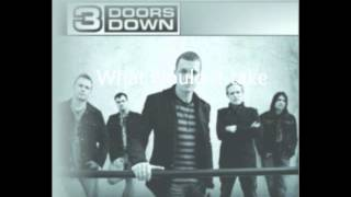 The only one You Got 3 Doors Down (w/lyrics)