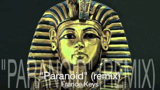 French Montana- Paranoid (Remix Ft. France Keys)