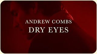 "Andrew Combs - ""Dry Eyes"" [Official Video]"