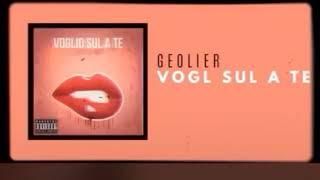 Geolier Vogl Sul A Te