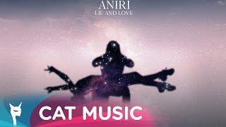 Aniri - Lie and Love (Official Video)