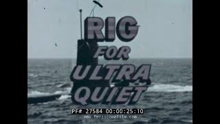 U.S. NAVY SEAPOWER  RIG FOR ULTRA QUIET  SUBMARINE WARFARE MOVIE 27584