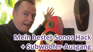 Mein (bisher) bester Sonos Hack + Subwoofer-Ausgang