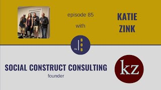 #85.   Katie Zink, Part 2   Want equity in the workplace? Don't focus on benefiting the already widely benefitted