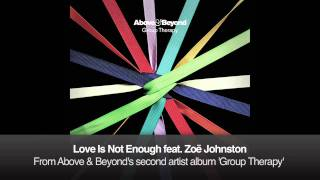 Above & Beyond feat. Zoë Johnston - Love Is Not Enough
