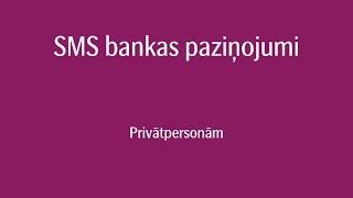 SMS bankas paziņojumi | Internetbanka