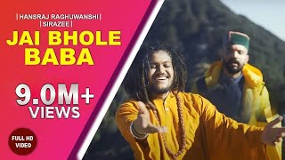 Jai Bhole Baba | Hansraj Raghuwanshi | SIRAZEE | Official