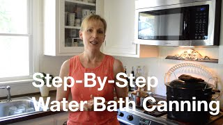 Step-By-Step Guide To Water Bath Canning - AnOregonCottage.com