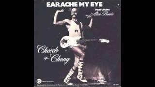 "Cheech & Chong featuring Alice Bowie - ""Earache My Eye"""