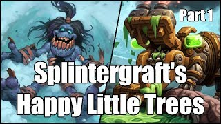 [Hearthstone] Splintergraft's Happy Little Trees (Part 1)