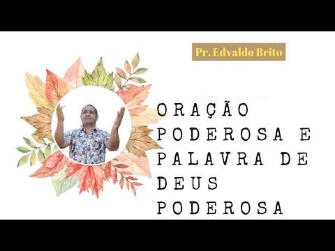 ORAO PODEROSA  E PALAVRA DE DEUS  PODEROSA - [ Salmo 18 ] - Pr. Edvaldo Brito