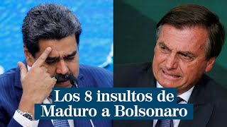 Los 8 insultos de Nicolás Maduro a Jair Bolsonaro