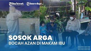 Sosok Arga, Kisahnya Viral setelah Azan di Makam Ibu hingga Curi Perhatian Jokowi dan Dapat Bantuan